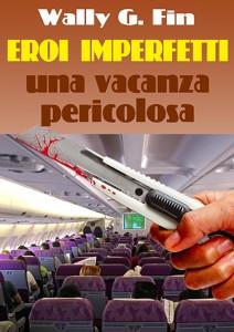 Eroi imperfetti-1 Una Vacanza pericolosa Rev