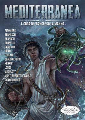 """Mediterranea Italian Sword and Sorcery - Ignoranza Eroica e la prossima antologia """"di fantasy menare""""!"""