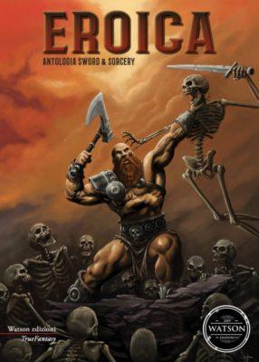 """""""Eroica"""" Antologia Sword and Sorcery italiano - l'eretico e il rifrullo del diavolo"""