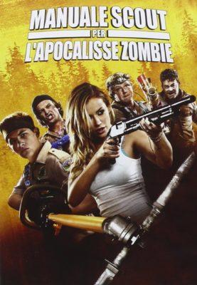 Manuale Scout per l'Apocalisse Zombie - film di zombie che fanno ridere - film horror commedia zombie