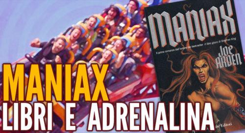 Maniax libri e adrenalina Giovanni Arduino