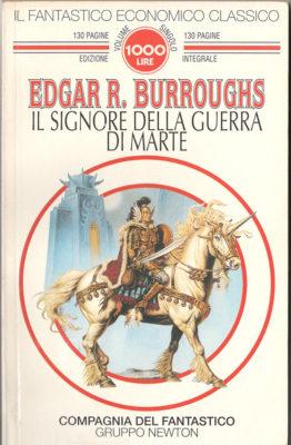 Il signore della guerra di marte - Planetary Romance, Sword and Planet e altra fantascienza estiva, John Carter Edgar Burroughs