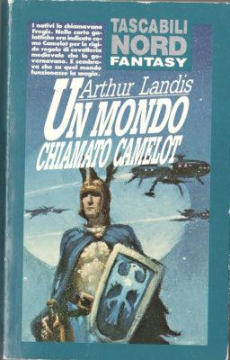Arthur Landis Un mondo chiamato Camelot - - Planetary Romance, Sword and Planet e altre fantascienze estive, John Carter Edgar Burroughs