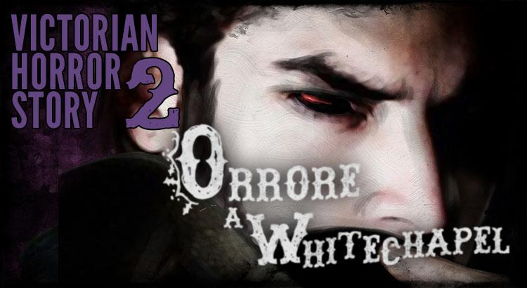 Orrore a Whitechapel, Victorian Horror Story romanzo nella Londra Vittoriana