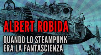 Albert Robida, quando lo steampunk era la fantascienza, Saturnino Farandola