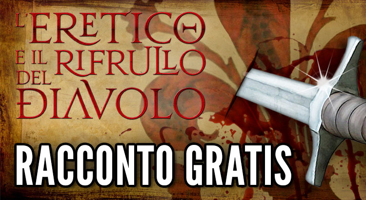L'Eretico e il Rifrullo del Diavolo scaricare Ebook gratis download Fantasy Horror Sword and Sorcery nel Rinascimento
