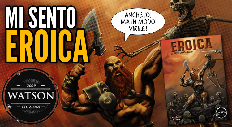 Eroica watson edizioni, sword and sorcery italiano