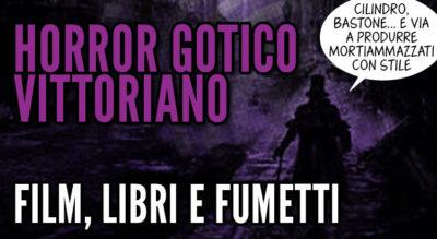 horror gotico vittoriano nei film, libri e fumetti