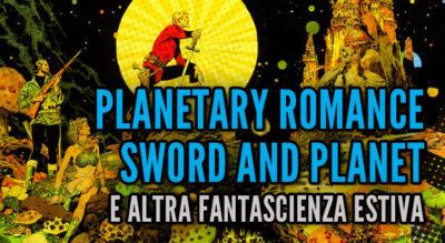 Planetary romance, Sword and Planet e altra fantascienza estiva