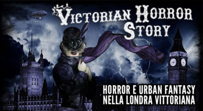 Victorian Horror Story, romanzo gotico nella Londra vittoriana