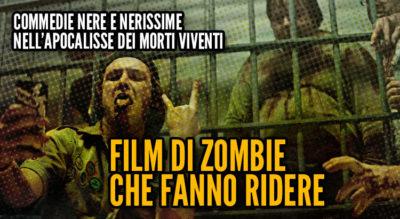 Film di zombie che fanno ridere, commedie nere horror