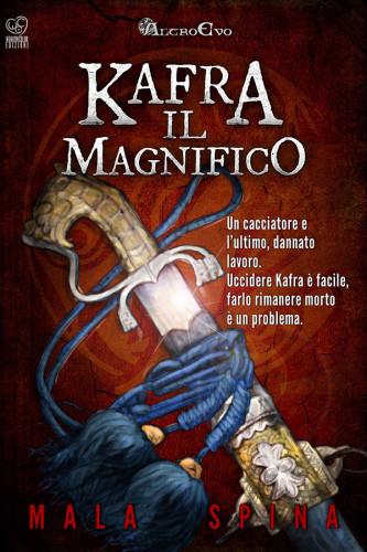 Kafra il Magnifico, Mala Spina, romanzo fantasy Sword and Sorcery