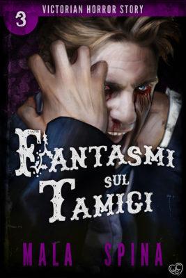 Fantasmi sul Tamigi, Victorian Horror Story 3 Gli Ebook fantasy, horror e fantascienza di Altro Evo