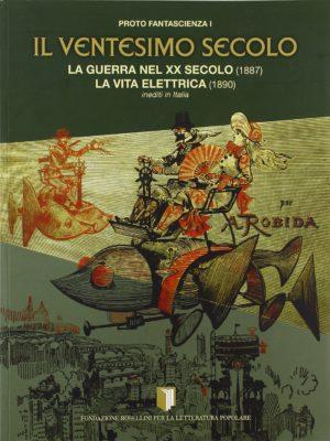 Il ventesimo secolo. La guerra del XX secolo (1887)-La vita elettrica (1890)
