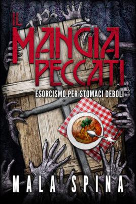 Il Mangia Peccati romanzo horror, grottesco, commedia nera, mangiatore di peccati la storia