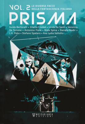 Prisma 2 - PRISMA Le diverse facce della fantascienza italiana