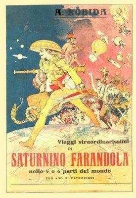Viaggi straordinarissimi di Saturnino Farandola - Albert Robida, quando lo steampunk era la fantascienza, Saturnino Farandola