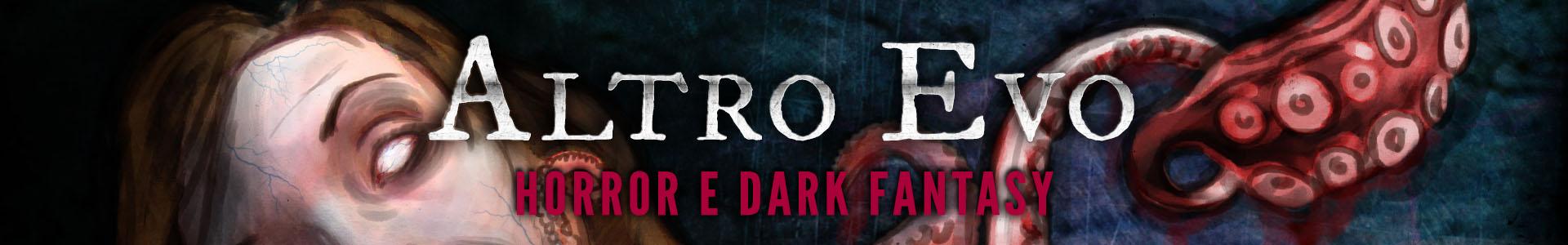 horror e dark fantasy Altro Evo