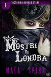 Mostri di Londra, Victorian Horror Story 1 - Scrivere una saga come Victorian Horror Story