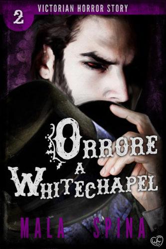 Orrore a Whitechapel, Victorian Horror Story romanzo gotico nella Londra Vittoriana