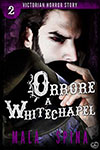 Orrore a Whitechapel, Victorian Horror Story 2 - Scrivere una saga come Victorian Horror Story