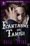 Fantasmi sul Tamigi, Victorian Horror Story 3 - Scrivere una saga come Victorian Horror Story