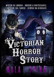 Victorian Horror Story Raccolta- Gli Ebook fantasy, horror e fantascienza di Altro Evo