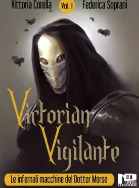 Victorian Vigilante: Vol. 1 - Le Infernali Macchine del Dottor in italiano, italia Morse Steampunk in libri, fumetti, film e audiolibri